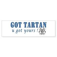 Got your blue tartan Bumper Sticker
