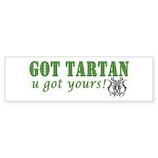 Got your green tartan Bumper Sticker