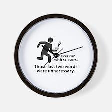 I Never Run With Scissors Wall Clock