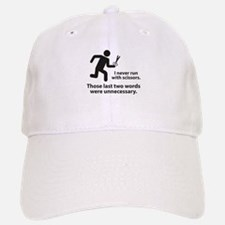 I Never Run With Scissors Baseball Baseball Cap