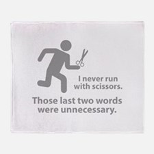I Never Run With Scissors Throw Blanket