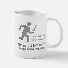 I Never Run With Scissors Mug