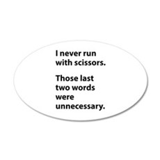 I Never Run With Scissors 22x14 Oval Wall Peel