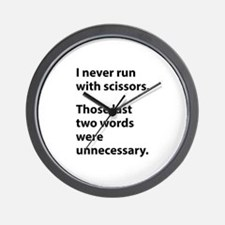 I Never Run With Scissors Wall Clock