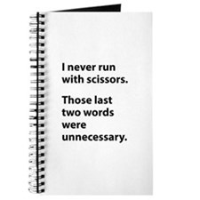 I Never Run With Scissors Journal