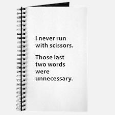 I Never Run With Scissors Journal