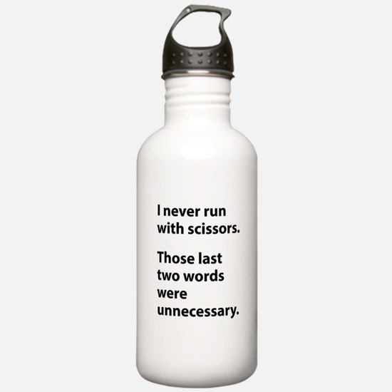 I Never Run With Scissors Water Bottle