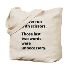 I Never Run With Scissors Tote Bag