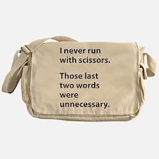 I Never Run With Scissors Messenger Bag