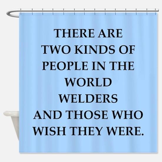 welder Shower Curtain