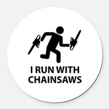 I Run With Chainsaws Round Car Magnet