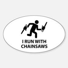 I Run With Chainsaws Decal