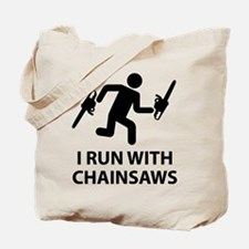 I Run With Chainsaws Tote Bag