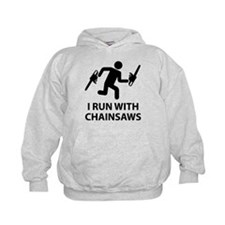 I Run With Chainsaws Hoodie