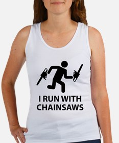 I Run With Chainsaws Women's Tank Top