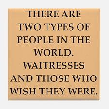 waitresses Tile Coaster