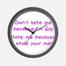 Don't Hate Me Because Im Gay Wall Clock