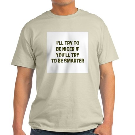 I'll try to be nicer if you'l Ash Grey T-Shirt