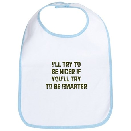 I'll try to be nicer if you'l Bib