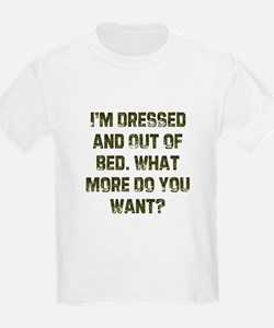 I'm Dressed and Out of Bed. W Kids T-Shirt