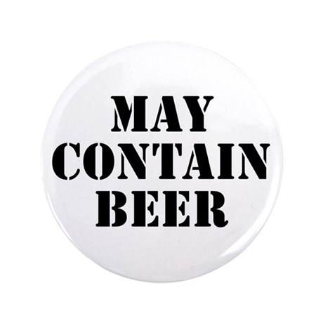 "May Contain Beer 3.5"" Button"