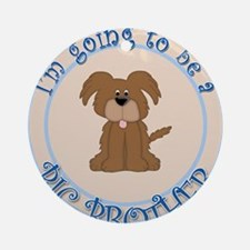 Puppy Going To Be Big Brother Ornament (Round)