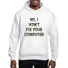 No, I won't fix your computer Hoodie