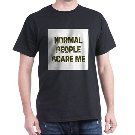 Normal People Scare Me Dark T-Shirt