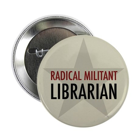 "Radical Librarian 2.25"" Button (10 pack)"