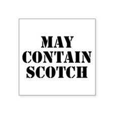 "May Contain Scotch Square Sticker 3"" x 3"""
