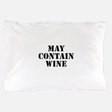 May Contain Wine Pillow Case