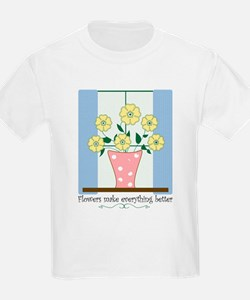 Flowers Make Better T-Shirt