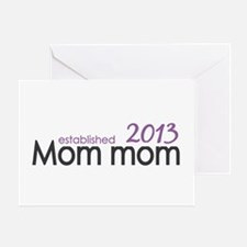 New Mom Mom Est 2013 Greeting Card