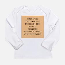 dentist Long Sleeve Infant T-Shirt