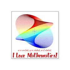 "I Love Mathematics Square Sticker 3"" x 3"""