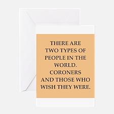 coroner Greeting Card