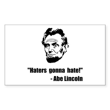 Haters Gonna Hate Lincoln Sticker