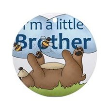 Im a little Brother bear Ornament (Round)