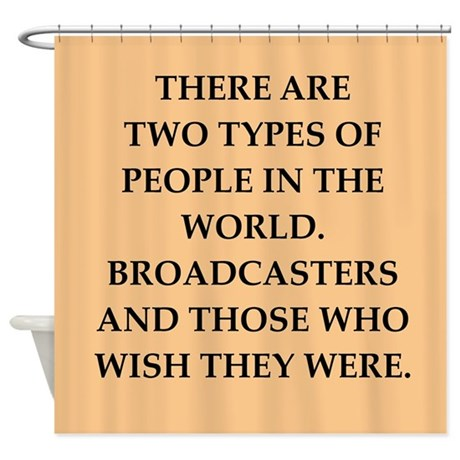 broadcaster Shower Curtain
