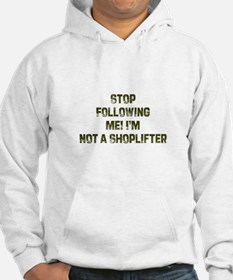 Stop Following Me! I'm Not a Hoodie