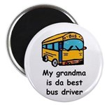 MY GRANDMA IS DA BEST BUS DRIVER Magnet
