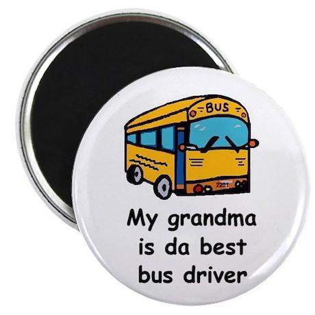 MY GRANDMA IS DA BEST BUS DRIVER Magnet