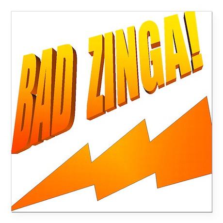 "Bad Zinga Square Car Magnet 3"" x 3"""