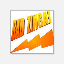 "Bad Zinga Square Sticker 3"" x 3"""