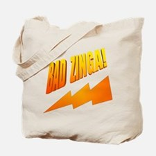 Bad Zinga Tote Bag