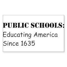 Public Schools: Educating America Since 1635 Stick