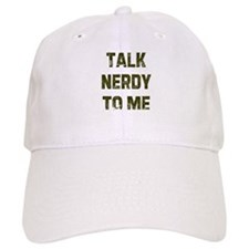 Talk nerdy to me Baseball Cap