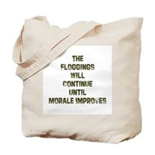 The Floggings will Continue u Tote Bag