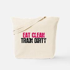Eat Clean/Train Dirty Tote Bag