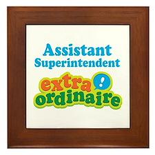 Assistant Superintendent Extraordinaire Framed Til
